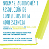 DINÁMICA 2: NORMAS, AUTONOMÍA Y RESOLUCIÓN DE CONFLICTOS EN LA ADOLESCENCIA