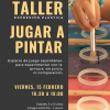 TALLER DE EXPRESIÓN PLÁSTICA ''JUGAR A PINTAR'' – 15 Febrero