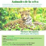 TALLER ANIMALES DE LA SELVA-VIERNES 22 DE MARZO A LAS 17H