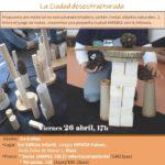 TALLER: LA CIUDAD DESESTRUCTURADA 26 ABRIL – 17 HORAS